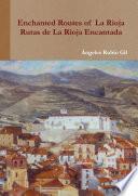 Routes of Enchanted La Rioja. Rutas de la Rioja Encantada.