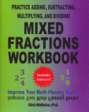 Practice Adding  Subtracting  Multiplying  and Dividing Mixed Fractions Workbook