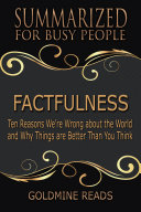FACTFULNESS - Summarized for Busy People