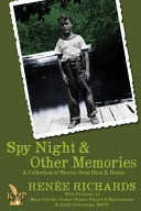 Spy Night and Other Memories a Collection of Stories from Dick and Renee