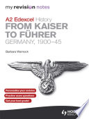 My Revision Notes Edexcel A2 History  From Kaiser to F  hrer  Germany 1900 45