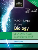 WJEC   Eduqas A Level Biology  A Student Guide to Practical Work