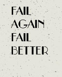 Fail Agian Fail Better  Quote Inspiration Notebook  Dream Journal Diary  Dot Grid   Blank No Lined  Graph Paper  8  X 10   120 Page