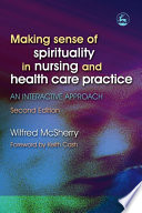 Making Sense Of Spirituality In Nursing And Health Care Practice book