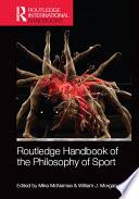 Routledge Handbook of the Philosophy of Sport