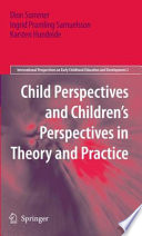 Child Perspectives and Children   s Perspectives in Theory and Practice
