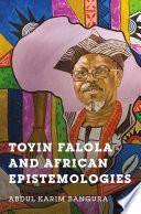 Toyin Falola and African Epistemologies