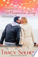 Holiday at Magnolia Bay
