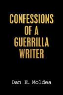 Confessions of a Guerrilla Writer