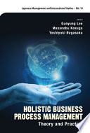 Holistic Business Process Management  Theory And Pratice