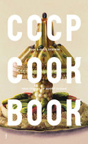 CCCP Cook Book : insightful historical story or anecdote, and an...