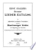 Ernst Challier's Grosser Lieder-Katalog. [With] Nachtrag 1-14