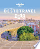 Lonely Planet's Best in Travel 2018 The Hottest Must Visit Countries Regions And Cities