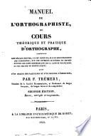 Manuel de l orthographiste  ou Cours th  orique et pratique d orthographe contenant des r  gles neuves  ou peu connues     par F  Tr  mery