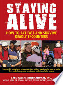 Staying Alive How To Act Fast And Survive Deadly Encounters