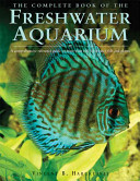 The Complete Book of the Freshwater Aquarium