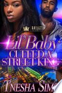 Lil  Baby Cuffed A Street King Book PDF
