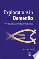 Explorations in Dementia