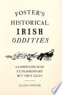 Foster   s Historical Irish Oddities