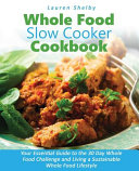 Whole Food Slow Cooker Cookbook