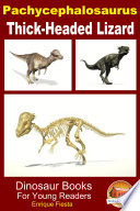 Pachycephalosaurus - Thick-Headed Lizard