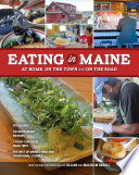 Eating in Maine  At Home  On the Town and on the Road