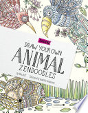 Draw Your Own Animal Zendoodles : to take simple lines and shapes and...