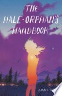 The Half Orphan s Handbook Book PDF