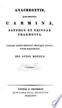 Anacreontis  quae feruntur  carmina  Sapphus et Erinnae fragmenta