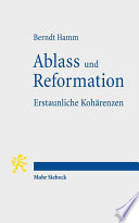 Ablass und Reformation - Erstaunliche Kohärenzen
