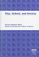 Play, School, and Society Mead And Fundamental To The Emergence Of
