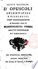Nuova raccolta d opuscoli scientifici e filologici  Tomo primo   quarantesimosecondo