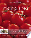 Williams Sonoma New Healthy Kitchen  Main Dishes