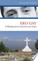 Ero gay  A Medjugorje ho ritrovato me stesso