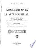L ingegneria civile e le arti industriali periodico tecnico mensile per lo sviluppo ed il perfezionamento della scienza pratica e delle industrie nazionali