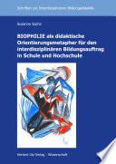 BIOPHILIE als didaktische Orientierungsmetapher für den interdisziplinären Bildungsauftrag in Schule und Hochschule