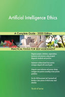 Artificial Intelligence Ethics A Complete Guide 2020 Edition