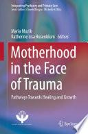Motherhood in the Face of Trauma Book PDF