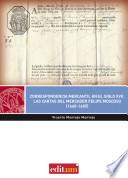 Correspondencia mercantil en el siglo XVII. Las cartas del mercader Felipe Moscoso (1660-1685)