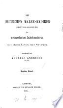 Die deutschen Maler-Radirer, peintres-gravenrs, des neunzehuten Johrhunderts, nach ihren Leben und Werken, von A. Andresen (fortgesetzt von J.E. Wessely).