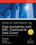 Oracle Database 10g High Availability with RAC  Flashback   Data Guard