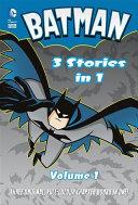 Batman 3 Stories in 1, Volume 1 Book