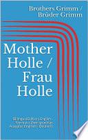 Mother Holle   Frau Holle  Bilingual Edition  English   German   Zweisprachige Ausgabe  Englisch   Deutsch