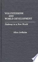 Volunteerism and World Development