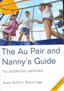 The Au Pair and Nanny's Guide to Working Abroad Work Abroad As A Nanny Au
