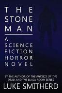 The Stone Man   a Science Fiction Horror Novel