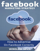 Facebook Marketing Strategy  How to Advertise On Facebook Correctly
