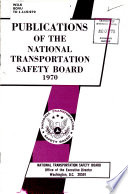 Publications Of The National Transportation Safety Board 1970