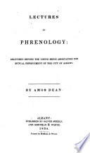 Lectures on Phrenology  delivered before the Young Men s Association for Mutual Improvement of the city of Albany