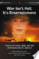 War Isn t Hell  It s Entertainment